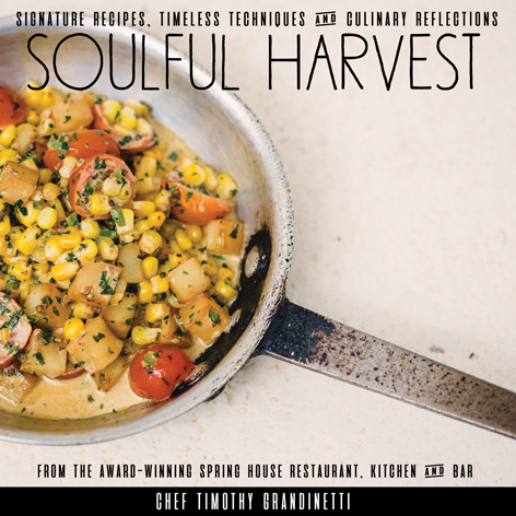 Soulful Harvest Cookbook by Chef Timothy Grandinetti - A cookbook is the gift that keeps on giving in the form of deliciousness!